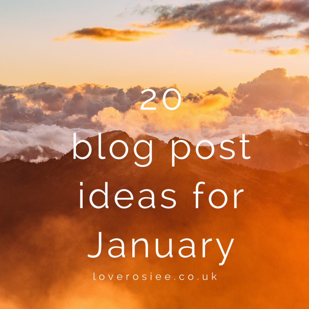 20 Blog Post Ideas for January